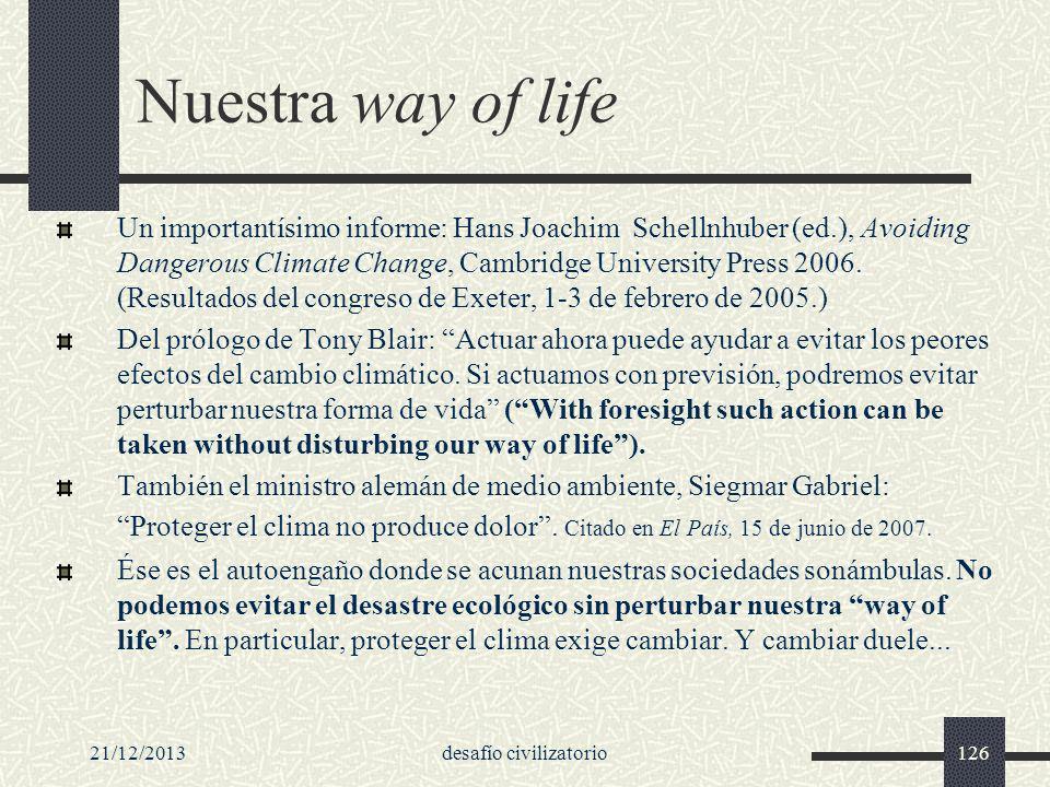 21/12/2013desafío civilizatorio126 Nuestra way of life Un importantísimo informe: Hans Joachim Schellnhuber (ed.), Avoiding Dangerous Climate Change,