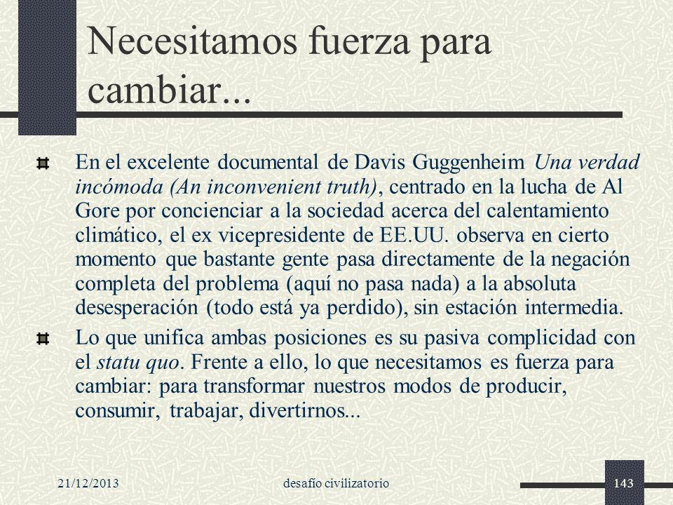21/12/2013desafío civilizatorio143 Necesitamos fuerza para cambiar... En el excelente documental de Davis Guggenheim Una verdad incómoda (An inconveni