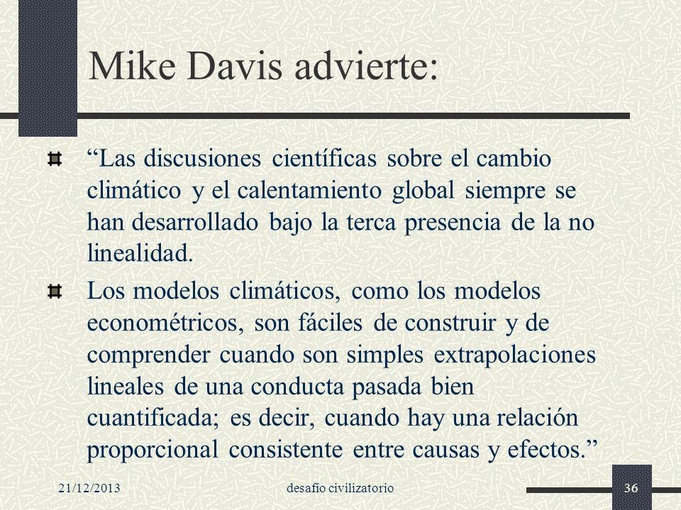 21/12/2013desafío civilizatorio36 Mike Davis advierte: Las discusiones científicas sobre el cambio climático y el calentamiento global siempre se han