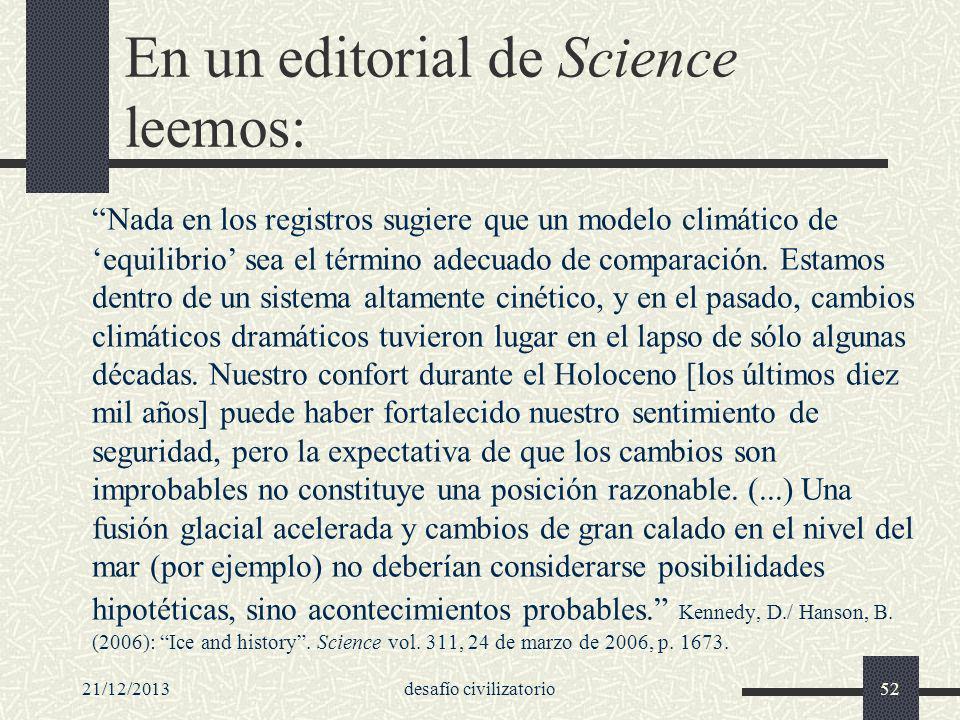 21/12/2013desafío civilizatorio52 En un editorial de Science leemos: Nada en los registros sugiere que un modelo climático de equilibrio sea el términ