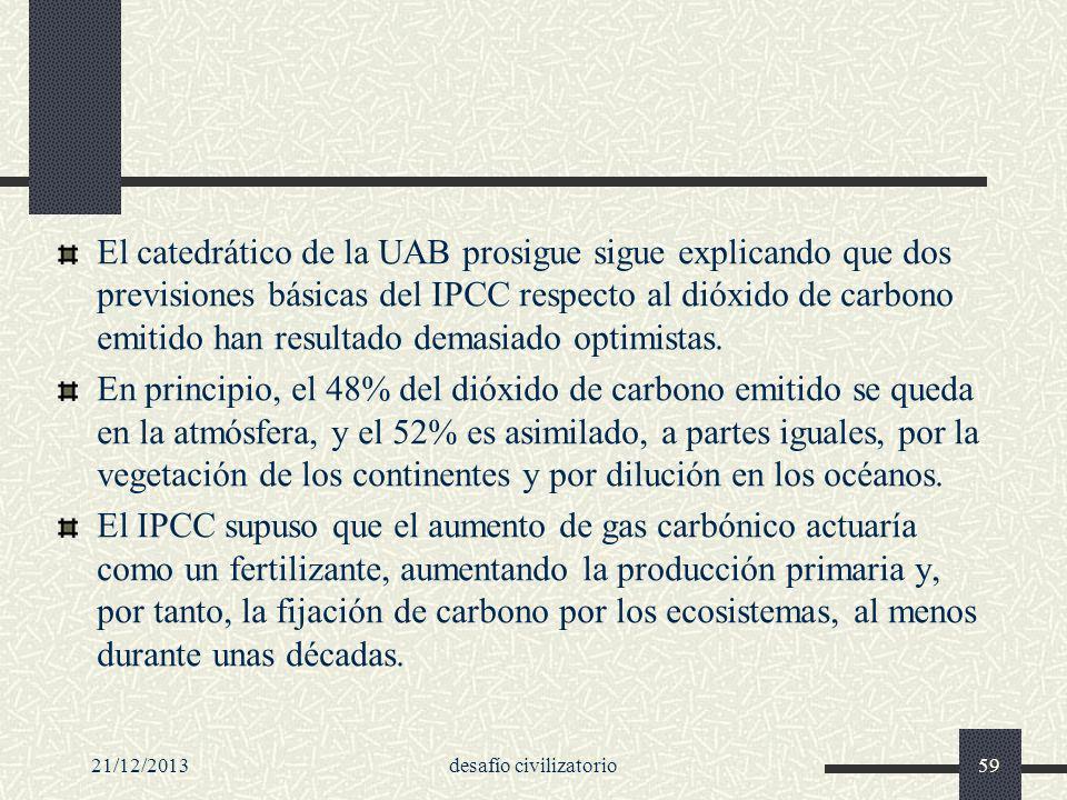 21/12/2013desafío civilizatorio59 El catedrático de la UAB prosigue sigue explicando que dos previsiones básicas del IPCC respecto al dióxido de carbo