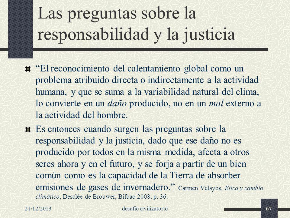 21/12/2013desafío civilizatorio67 Las preguntas sobre la responsabilidad y la justicia El reconocimiento del calentamiento global como un problema atr