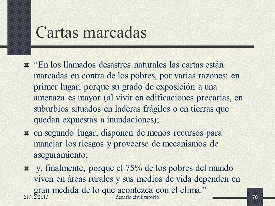 21/12/2013desafío civilizatorio70 Cartas marcadas En los llamados desastres naturales las cartas están marcadas en contra de los pobres, por varias ra