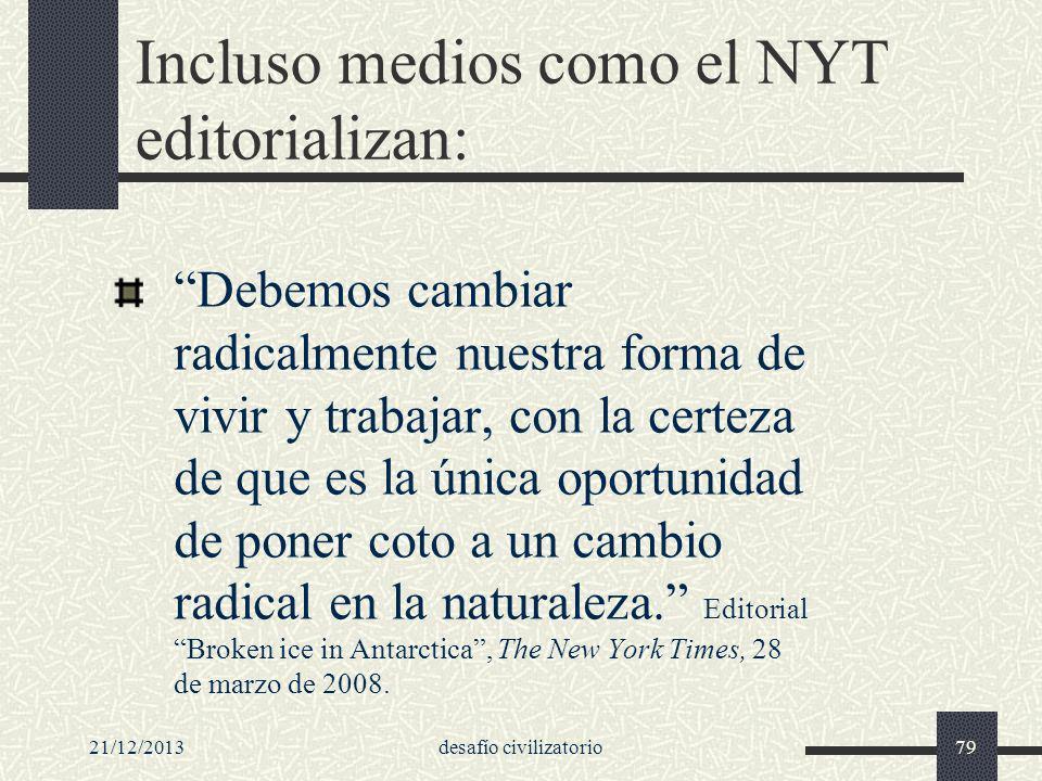 21/12/2013desafío civilizatorio79 Incluso medios como el NYT editorializan: Debemos cambiar radicalmente nuestra forma de vivir y trabajar, con la cer
