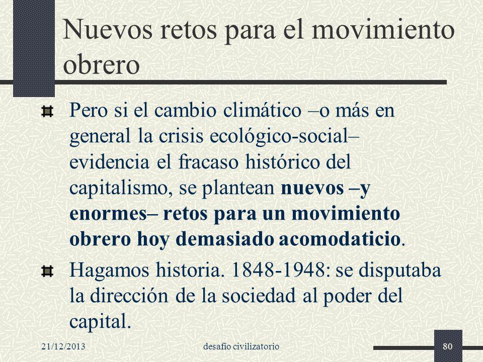 21/12/2013desafío civilizatorio80 Nuevos retos para el movimiento obrero Pero si el cambio climático –o más en general la crisis ecológico-social– evi