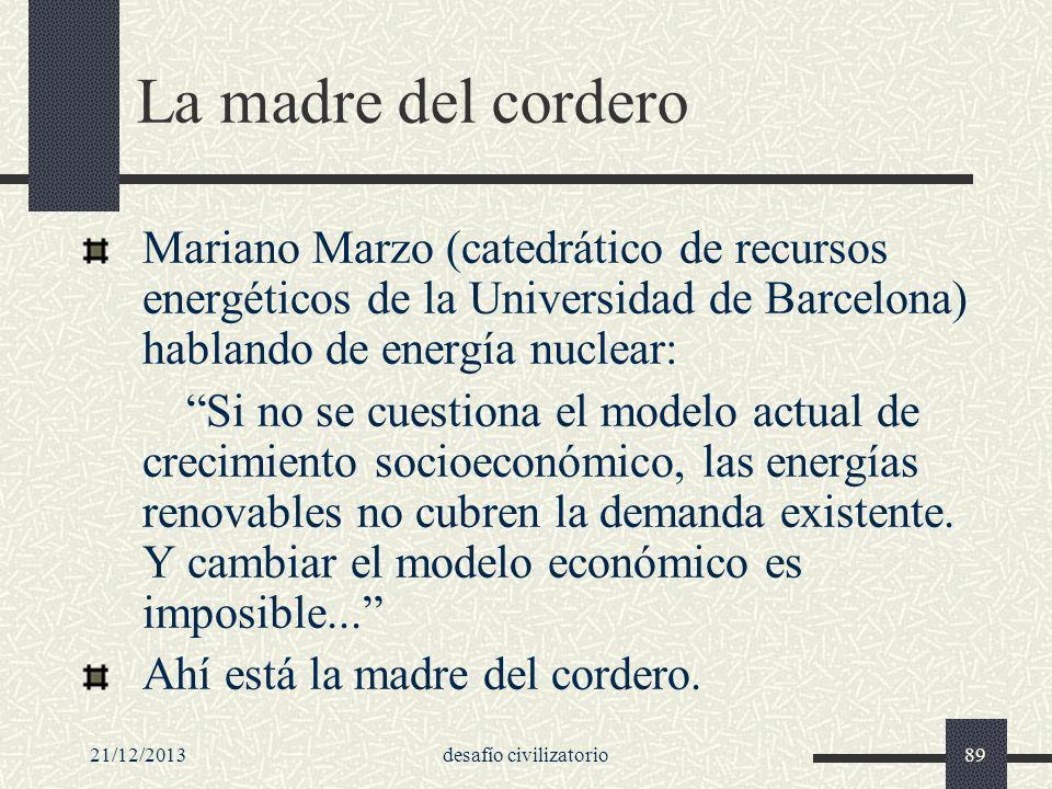21/12/2013desafío civilizatorio89 La madre del cordero Mariano Marzo (catedrático de recursos energéticos de la Universidad de Barcelona) hablando de