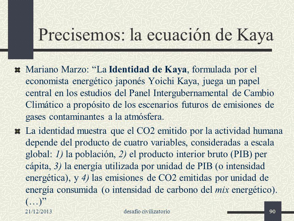 Precisemos: la ecuación de Kaya Mariano Marzo: La Identidad de Kaya, formulada por el economista energético japonés Yoichi Kaya, juega un papel centra