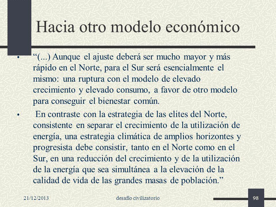 21/12/2013desafío civilizatorio98 Hacia otro modelo económico (...) Aunque el ajuste deberá ser mucho mayor y más rápido en el Norte, para el Sur será