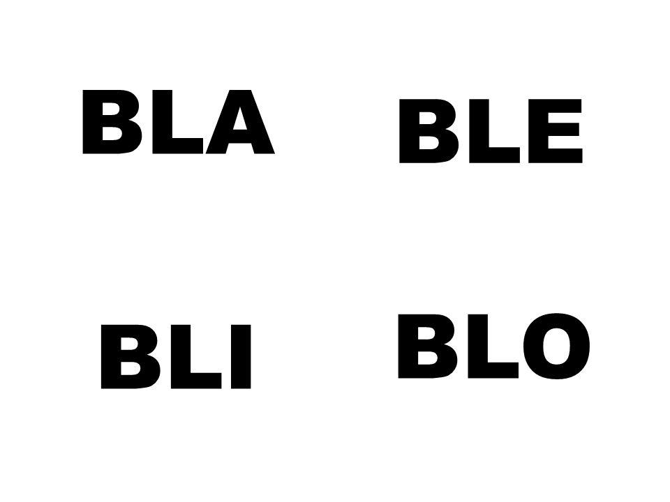 BLA BLE BLI BLO
