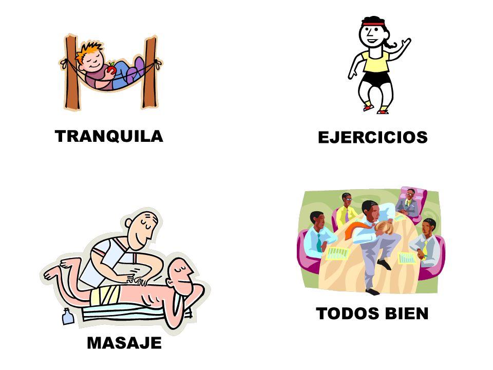TRANQUILA EJERCICIOS TODOS BIEN MASAJE