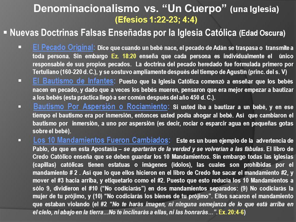 Denominacionalismo vs. Un Cuerpo (una Iglesia) (Efesios 1:22-23; 4:4) Nuevas Doctrinas Falsas Enseñadas por la Iglesia Católica (Edad Oscura) El Pecad