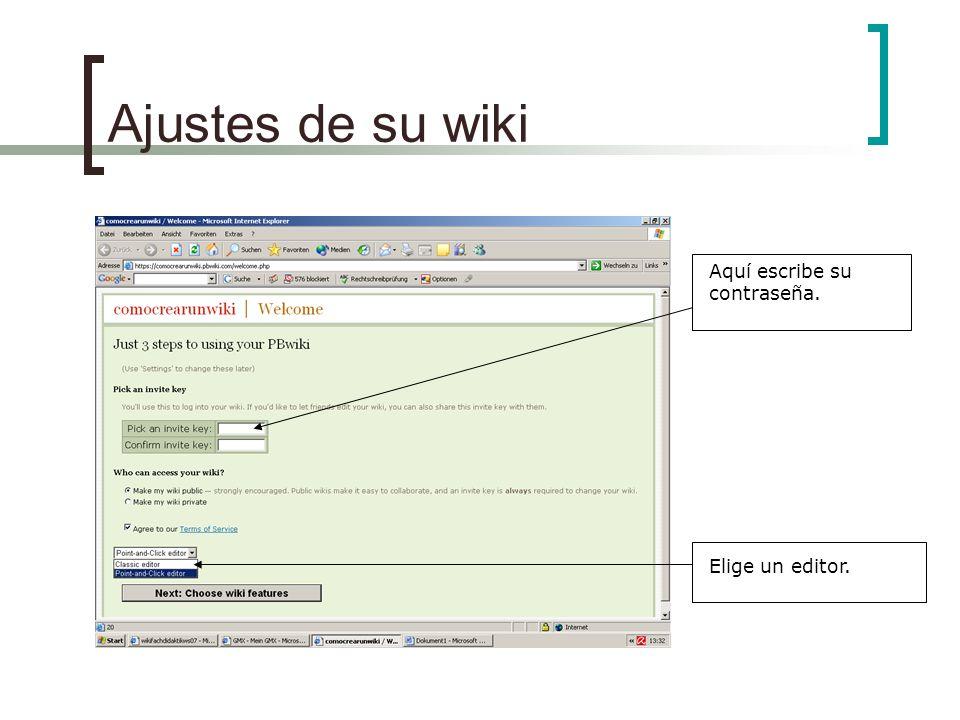 Ajustes de su wiki Aquí escribe su contraseña. Elige un editor.