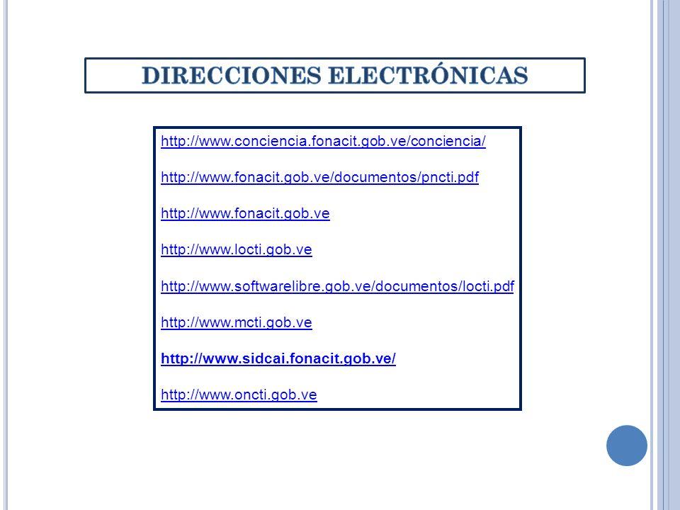 http://www.conciencia.fonacit.gob.ve/conciencia/ http://www.fonacit.gob.ve/documentos/pncti.pdf http://www.fonacit.gob.ve http://www.locti.gob.ve http