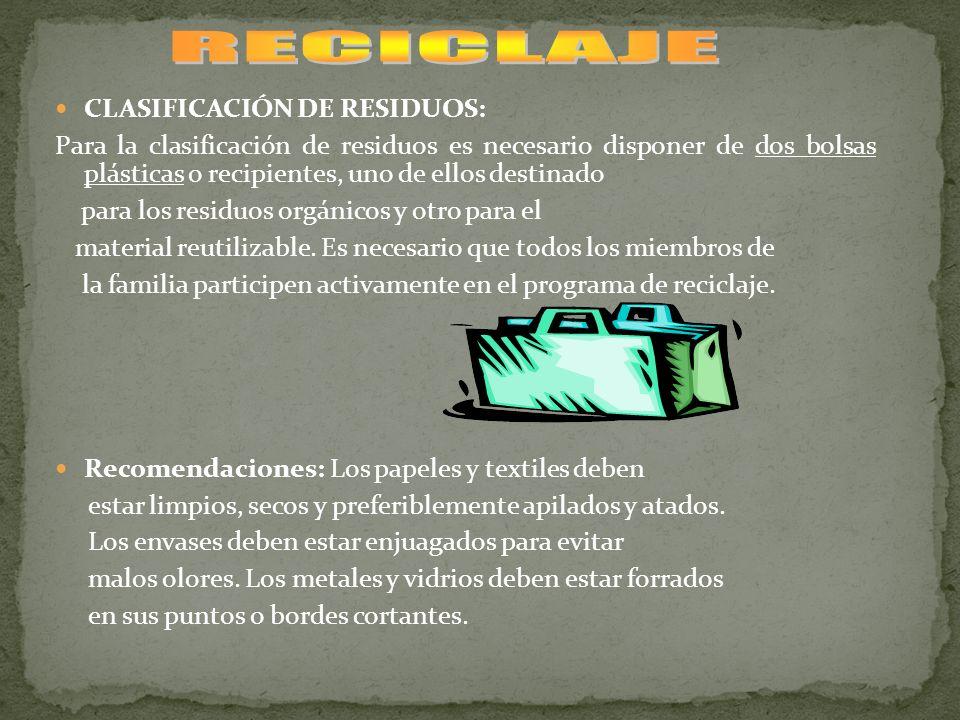 CLASIFICACIÓN DE RESIDUOS: Para la clasificación de residuos es necesario disponer de dos bolsas plásticas o recipientes, uno de ellos destinado para