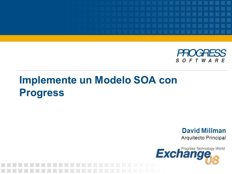 © 2008 Progress Software Corporation2 Agenda Los Componentes Relevantes del Modelo El Problema Resolviendo el Problema Resumen Implementando el Modelo de Referencia SOA