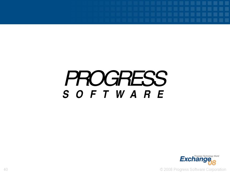 © 2008 Progress Software Corporation40