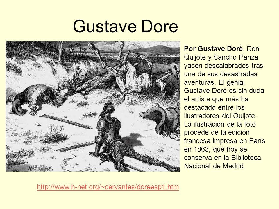 Gustave Dore Por Gustave Doré. Don Quijote y Sancho Panza yacen descalabrados tras una de sus desastradas aventuras. El genial Gustave Doré es sin dud