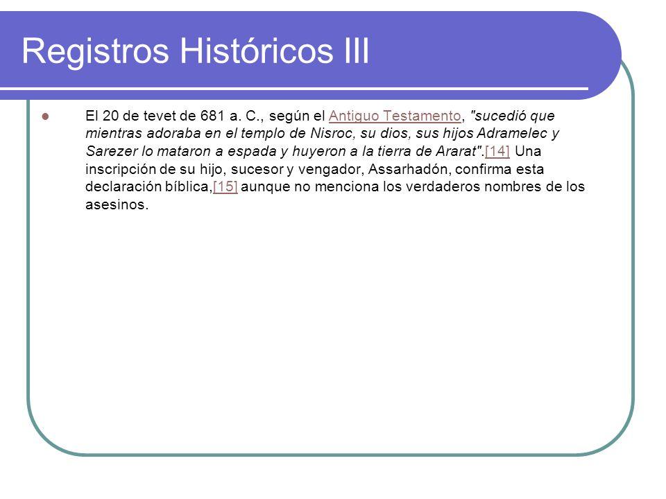 Registros Históricos III El 20 de tevet de 681 a. C., según el Antiguo Testamento,