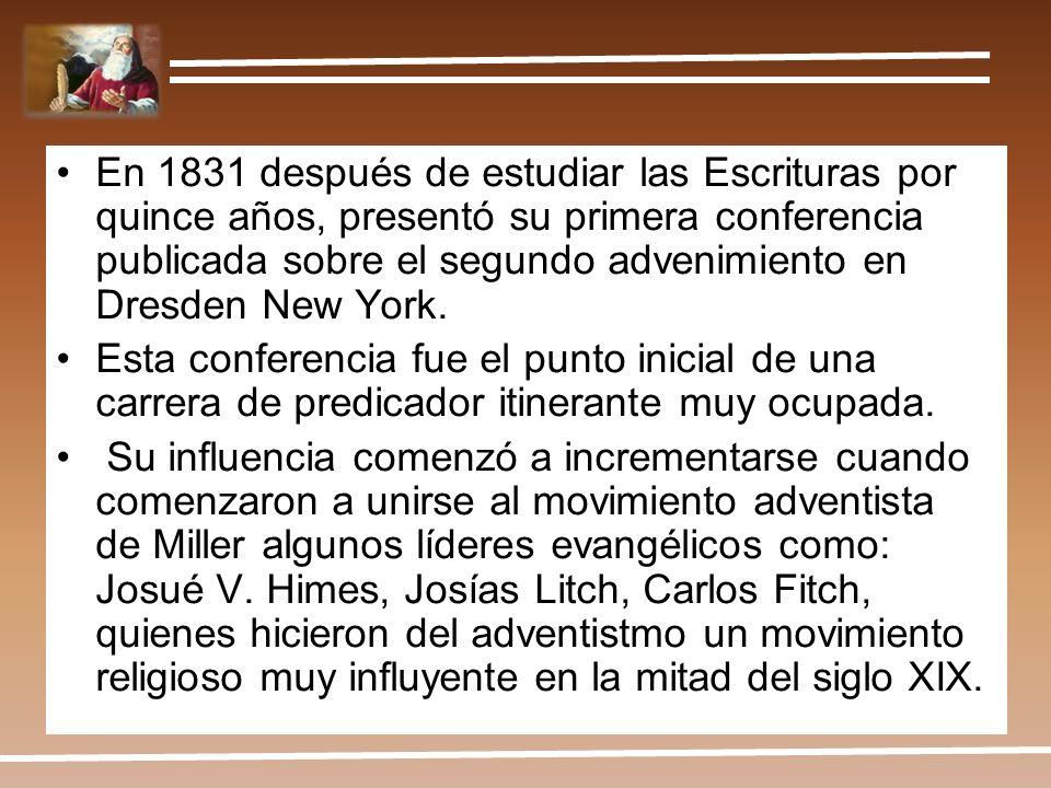 En 1831 después de estudiar las Escrituras por quince años, presentó su primera conferencia publicada sobre el segundo advenimiento en Dresden New Yor