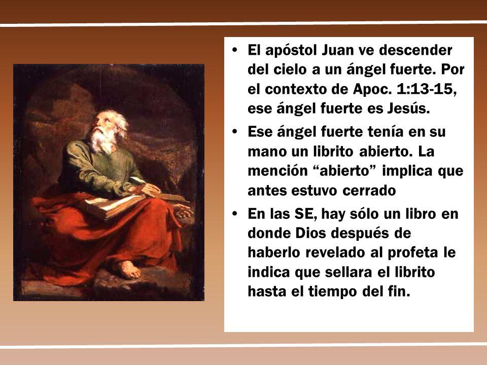 El apóstol Juan ve descender del cielo a un ángel fuerte. Por el contexto de Apoc. 1:13-15, ese ángel fuerte es Jesús. Ese ángel fuerte tenía en su ma