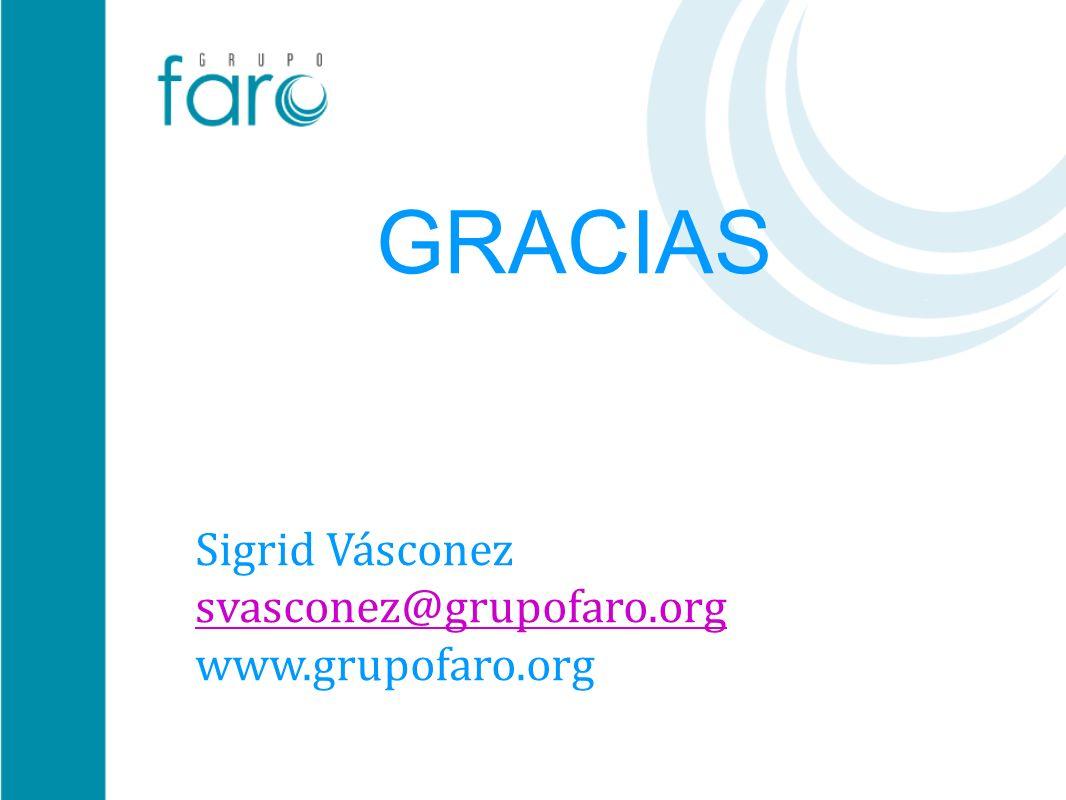 GRACIAS Sigrid Vásconez svasconez@grupofaro.org www.grupofaro.org