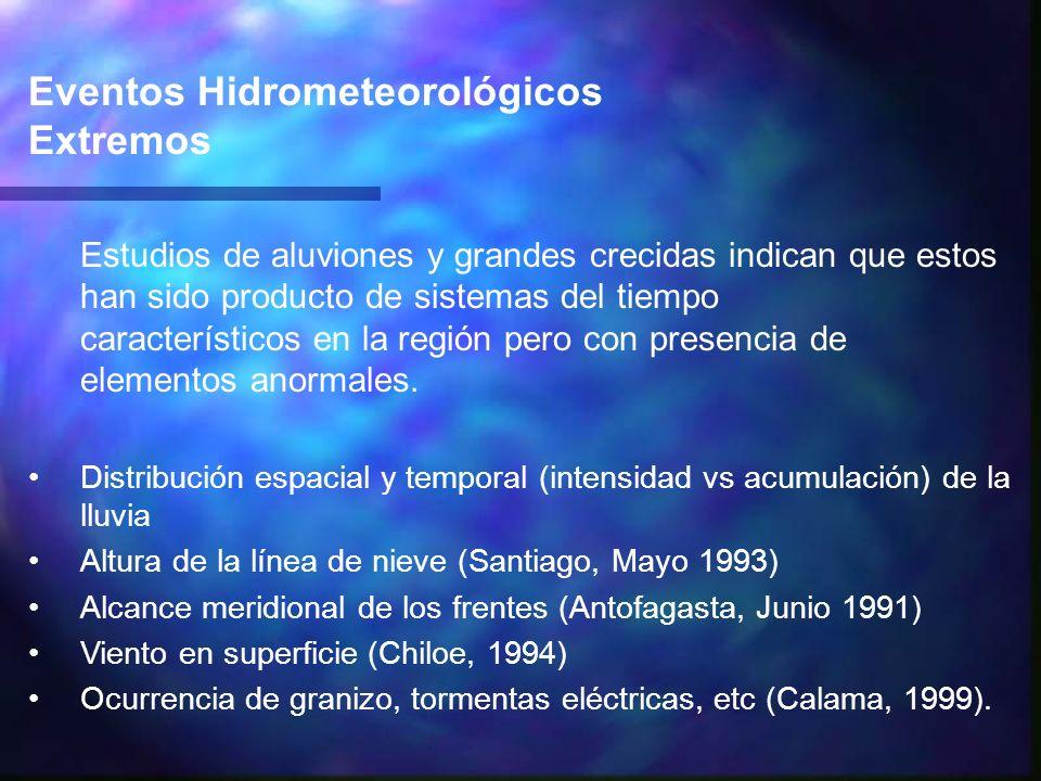 Eventos Hidrometeorológicos Extremos Estudios de aluviones y grandes crecidas indican que estos han sido producto de sistemas del tiempo característic