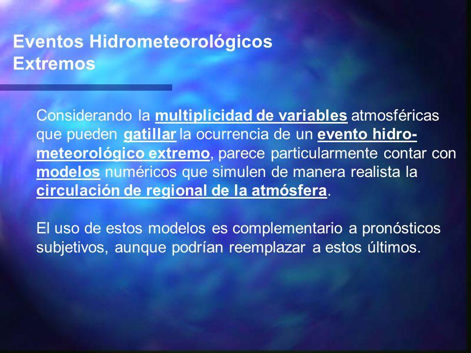 Eventos Hidrometeorológicos Extremos Considerando la multiplicidad de variables atmosféricas que pueden gatillar la ocurrencia de un evento hidro- met