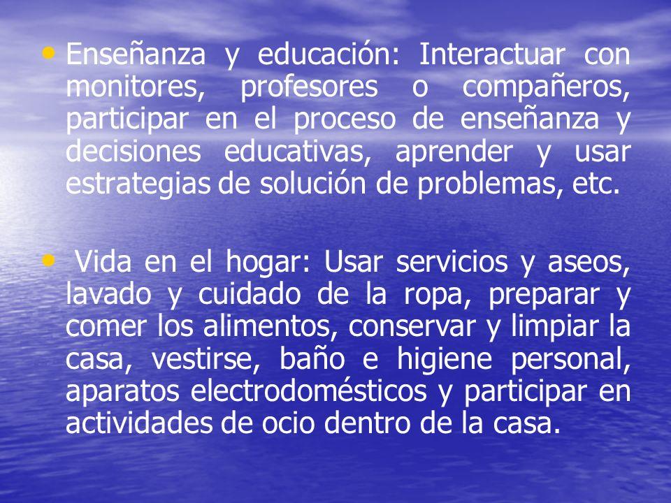 Enseñanza y educación: Interactuar con monitores, profesores o compañeros, participar en el proceso de enseñanza y decisiones educativas, aprender y u