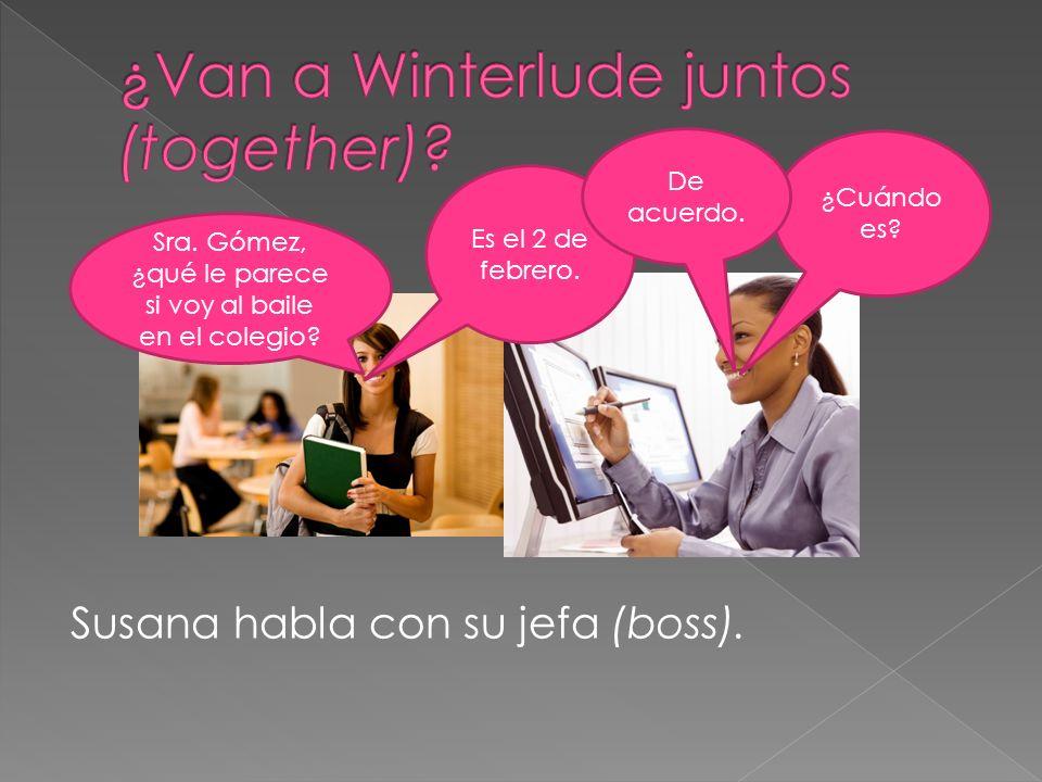 El próximo (next) día, Susana habla con Oscar.¿Qué tal si vamos a Winterlude juntos?.