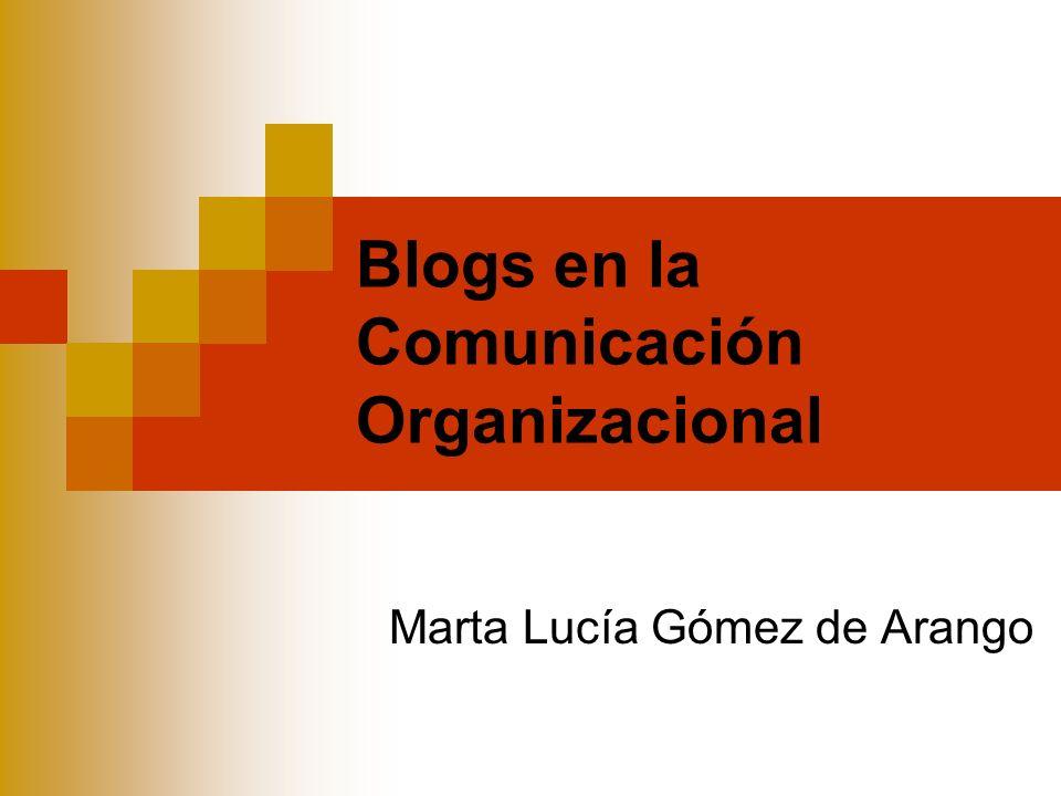 Blogs en la Comunicación Organizacional Marta Lucía Gómez de Arango