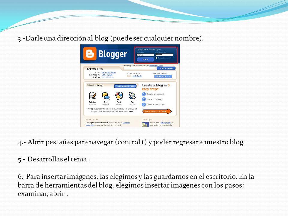 3.-Darle una dirección al blog (puede ser cualquier nombre).