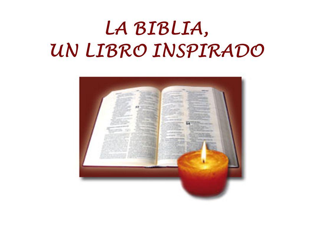 LA BIBLIA, UN LIBRO INSPIRADO