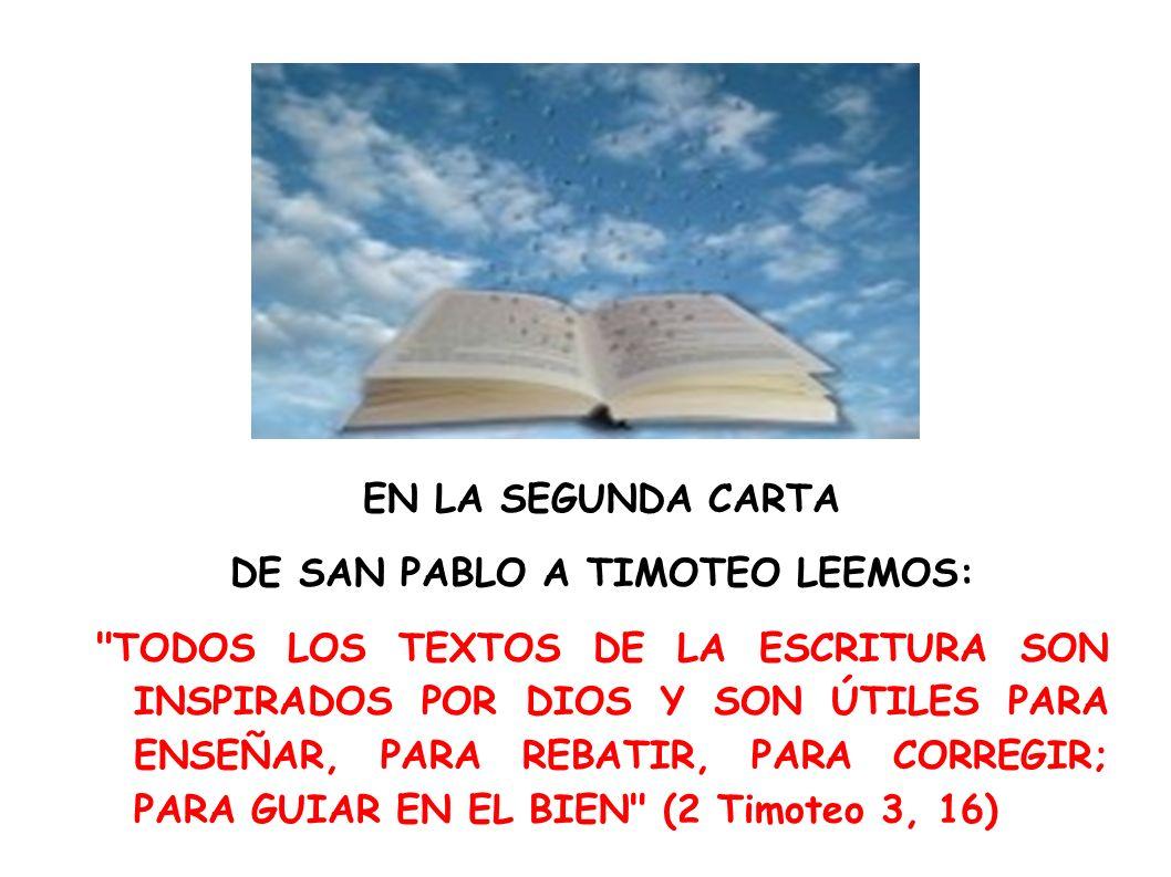 EN LA SEGUNDA CARTA DE SAN PABLO A TIMOTEO LEEMOS: