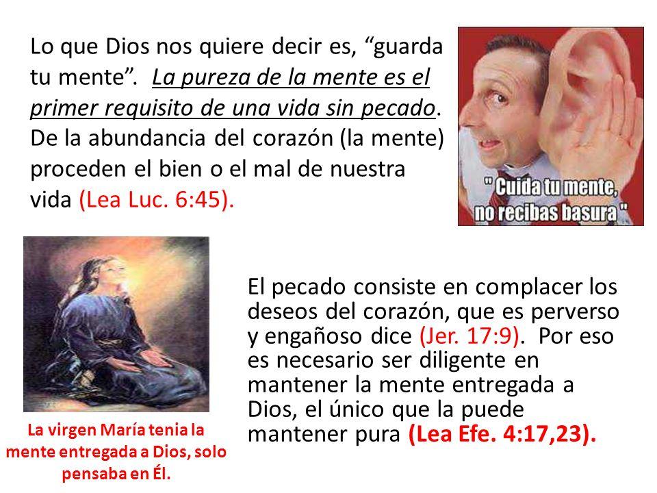 El pecado consiste en complacer los deseos del corazón, que es perverso y engañoso dice (Jer. 17:9). Por eso es necesario ser diligente en mantener la