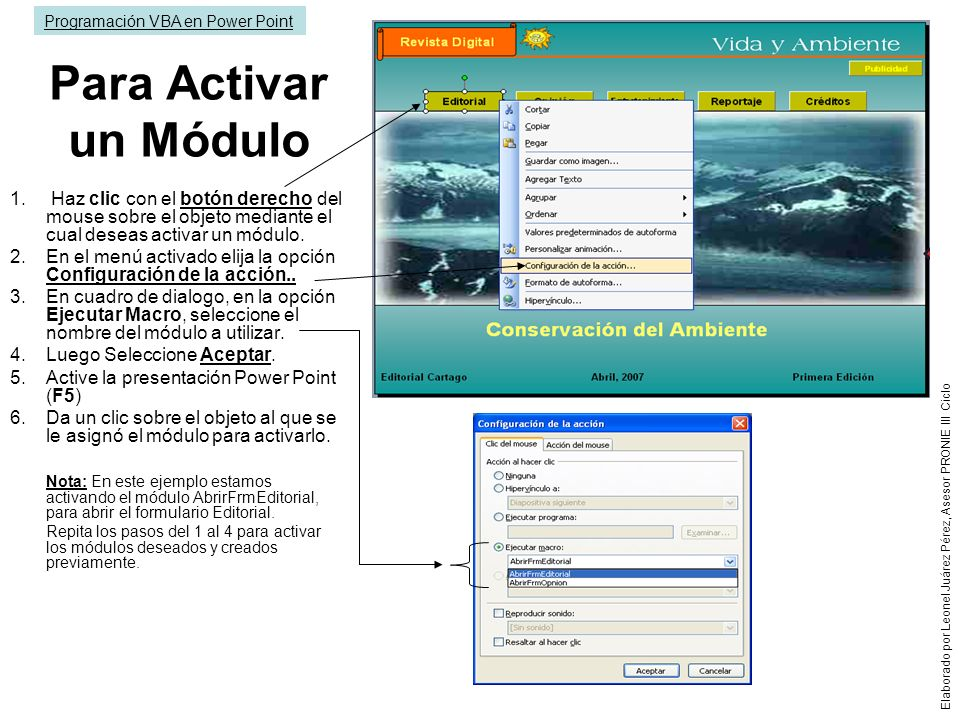 Para Activar un Módulo 1. Haz clic con el botón derecho del mouse sobre el objeto mediante el cual deseas activar un módulo. 2.En el menú activado eli