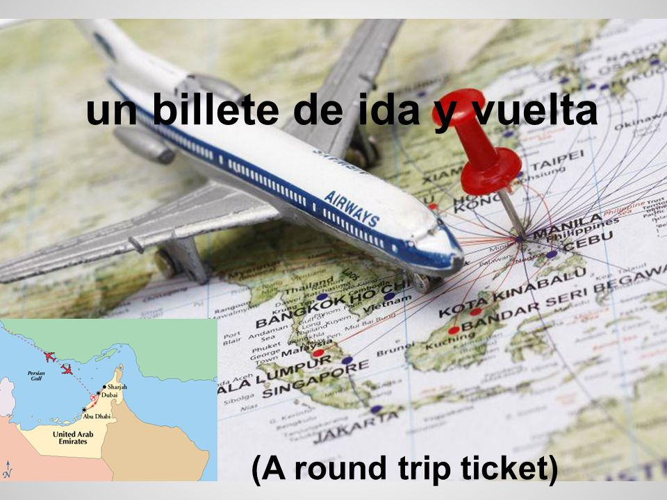 un billete de ida y vuelta (A round trip ticket)