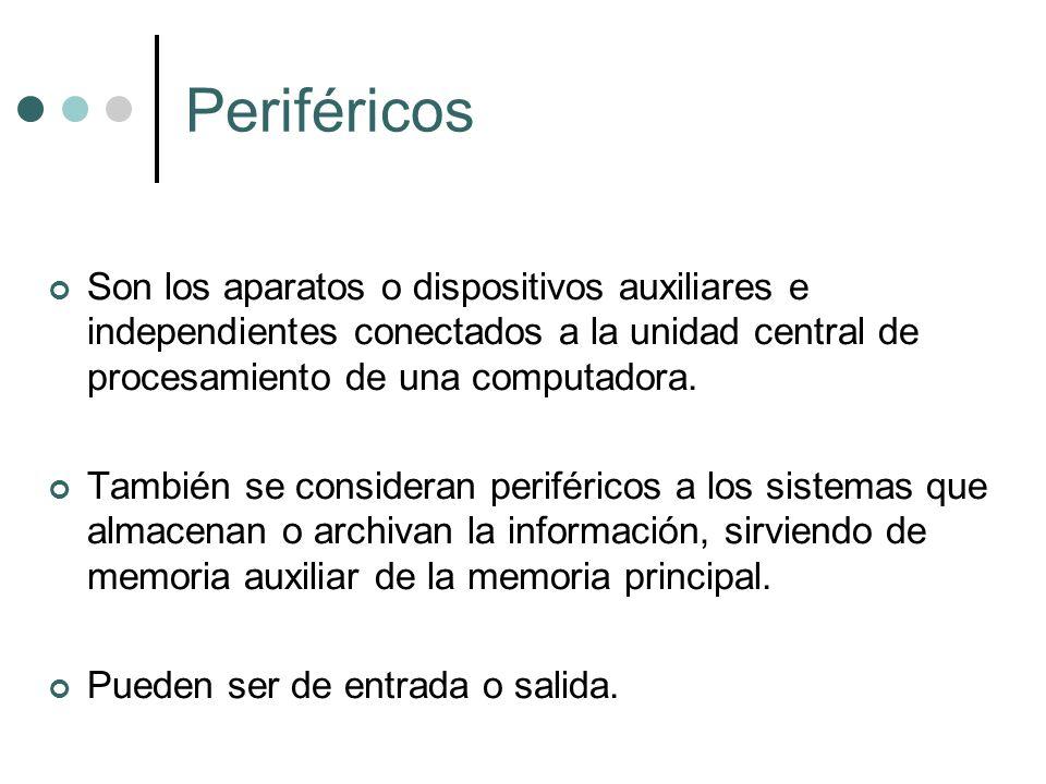 Periféricos Son los aparatos o dispositivos auxiliares e independientes conectados a la unidad central de procesamiento de una computadora. También se
