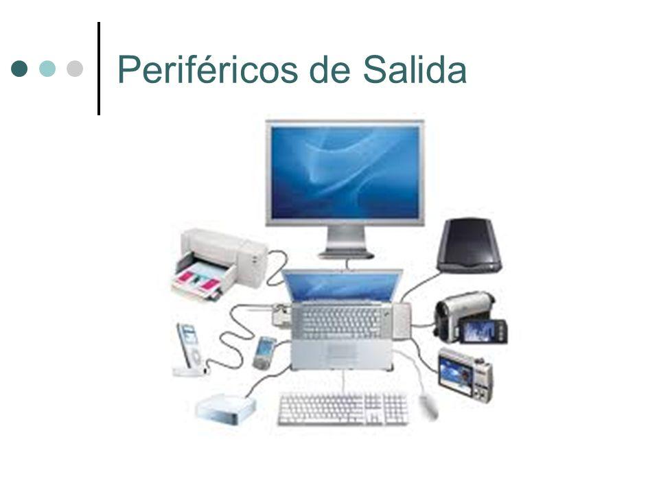 Periféricos de Salida Son dispositivos que muestran o proyectan información hacia el exterior del ordenador.