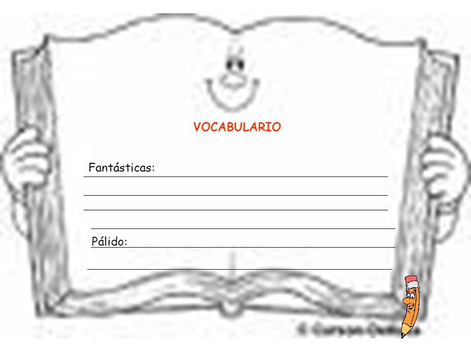 VOCABULARIO Fantásticas: Pálido: