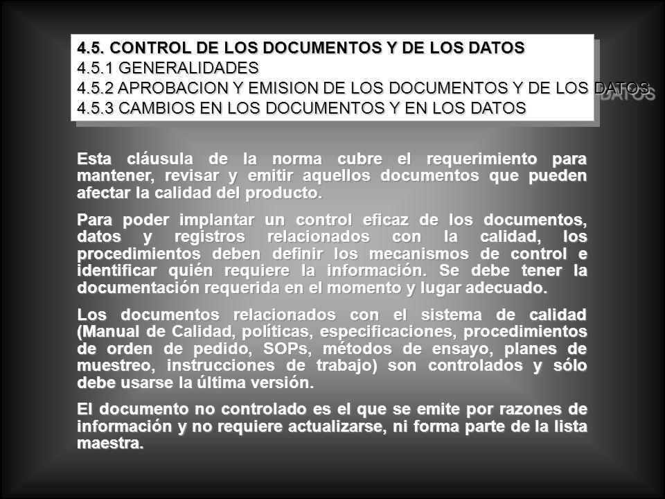Esta cláusula de la norma cubre el requerimiento para mantener, revisar y emitir aquellos documentos que pueden afectar la calidad del producto. Para