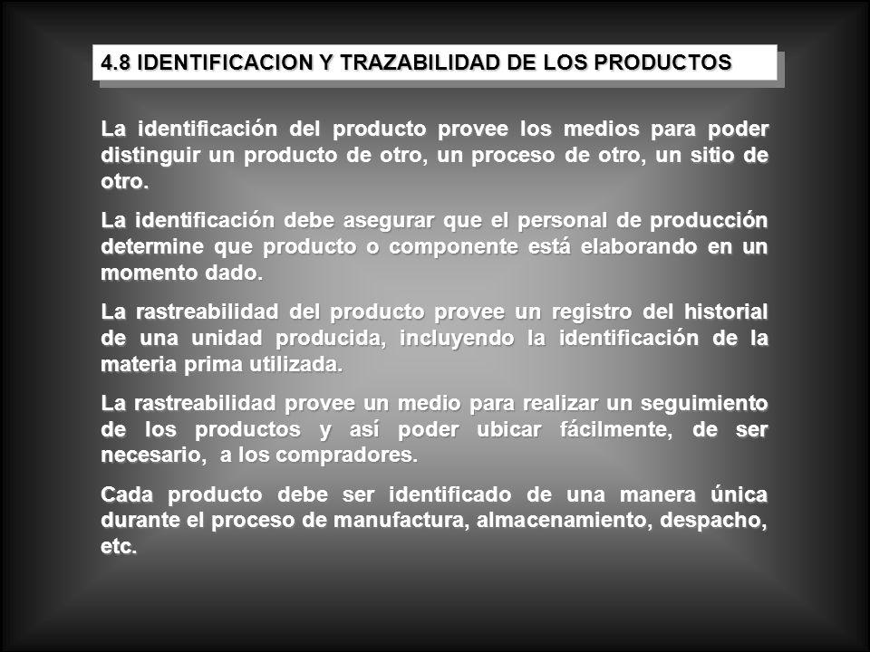 La identificación del producto provee los medios para poder distinguir un producto de otro, un proceso de otro, un sitio de otro. La identificación de