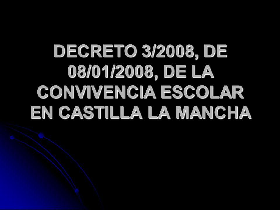 DECRETO 3/2008, DE 08/01/2008, DE LA CONVIVENCIA ESCOLAR EN CASTILLA LA MANCHA