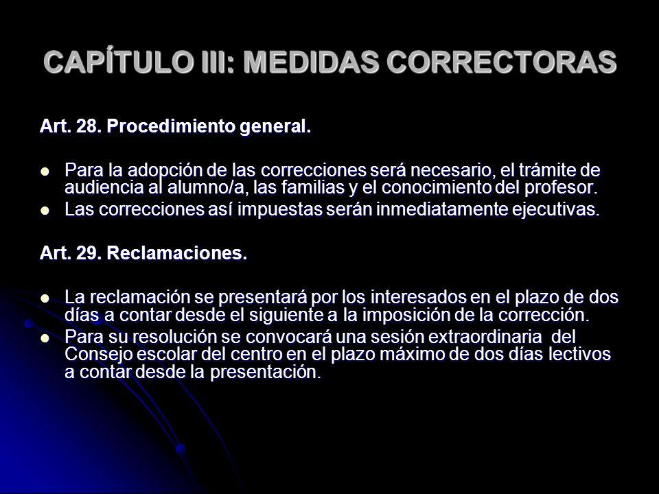CAPÍTULO III: MEDIDAS CORRECTORAS Art. 28. Procedimiento general. Para la adopción de las correcciones será necesario, el trámite de audiencia al alum
