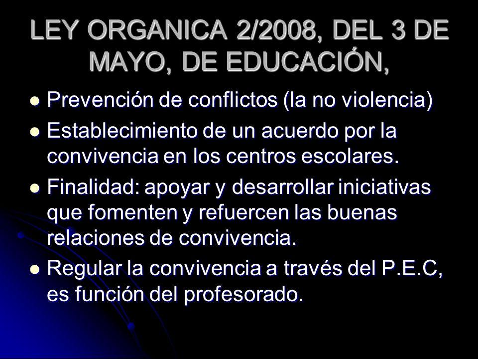 LEY ORGANICA 2/2008, DEL 3 DE MAYO, DE EDUCACIÓN, Prevención de conflictos (la no violencia) Prevención de conflictos (la no violencia) Establecimient