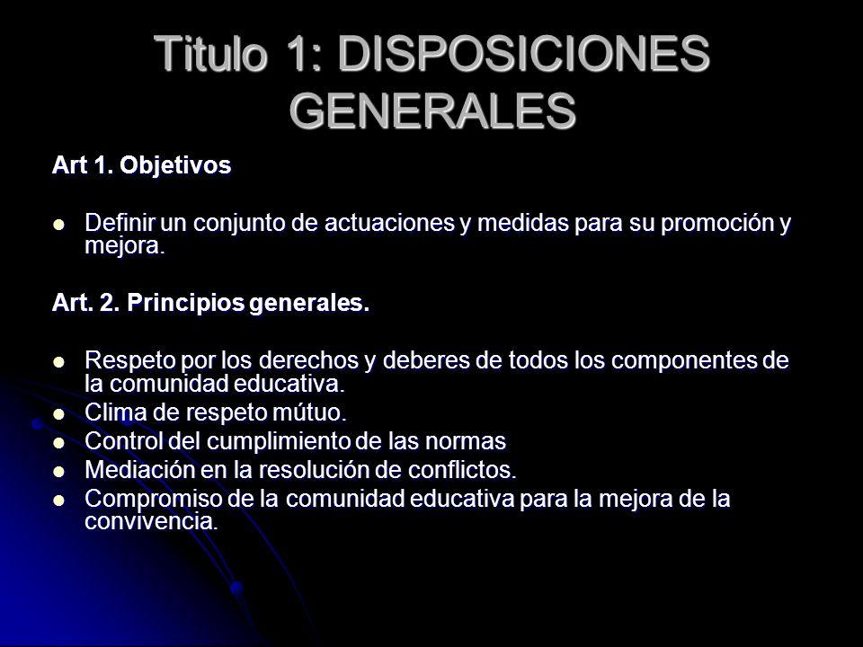 Titulo 1: DISPOSICIONES GENERALES Art 1. Objetivos Definir un conjunto de actuaciones y medidas para su promoción y mejora. Definir un conjunto de act