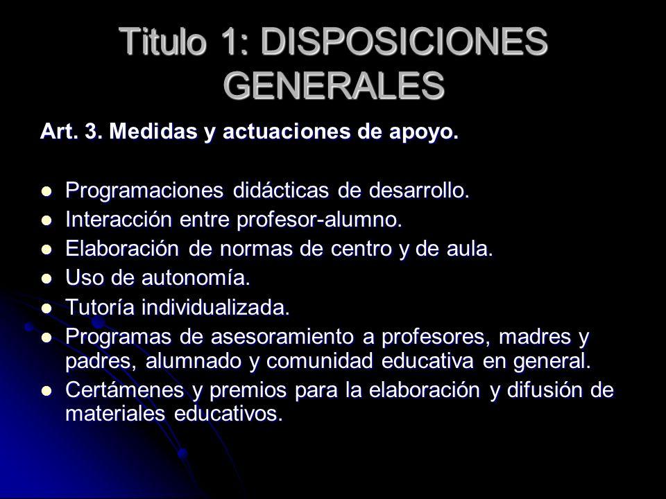 Titulo 1: DISPOSICIONES GENERALES Art. 3. Medidas y actuaciones de apoyo. Programaciones didácticas de desarrollo. Programaciones didácticas de desarr