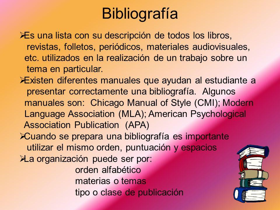 Bibliografía Es una lista de las fuentes consultadas que sirvieron de base o de referencia, para la preparación del trabajo. Tipos de bibliografías: 1