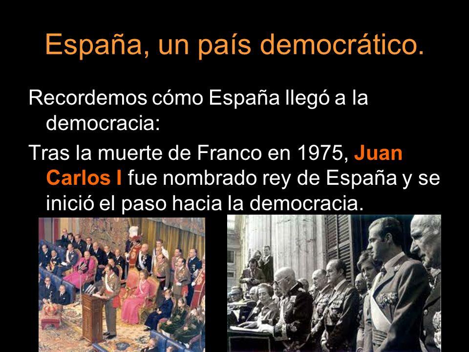 Recordemos cómo España llegó a la democracia: Tras la muerte de Franco en 1975, Juan Carlos I fue nombrado rey de España y se inició el paso hacia la