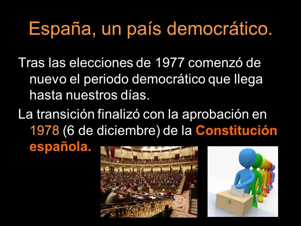 Tras las elecciones de 1977 comenzó de nuevo el periodo democrático que llega hasta nuestros días. La transición finalizó con la aprobación en 1978 (6