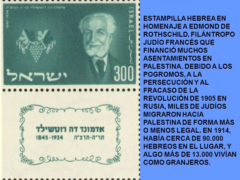 ESTAMPILLA HEBREA EN HOMENAJE A EDMOND DE ROTHSCHILD, FILÁNTROPO JUDÍO FRANCÉS QUE FINANCIÓ MUCHOS ASENTAMIENTOS EN PALESTINA. DEBIDO A LOS POGROMOS,